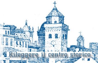 Rileggere il centro storico